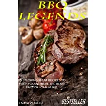 BBQ Legends: 25 Smoking Meat Recipes To Help You Achieve The Best BBQ You Can Make