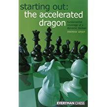 Starting Out, The Accelerated Dragon: Fundamental Coverage of a Dynamic Sicilian