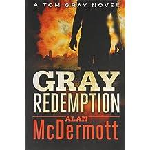Gray Redemption (A Tom Gray Novel) by Alan McDermott (2014-01-07)