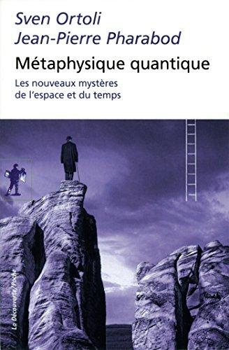 Métaphysique quantique par Sven ORTOLI