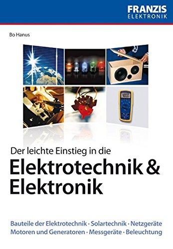 Der leichte Einstieg in die Elektrotechnik und Elektronik