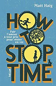 How to stop time par Matt Haig