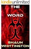 The Z Word (A Zombie Novel)