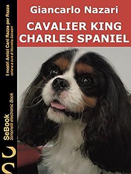 CAVALIER KING CHARLES SPANIEL : I Nostri Amici Cani Razza per Razza - 28 di [Nazari, Giancarlo]