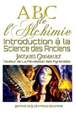 ABC de l'Alchimie - Introduction à la science des Anciens de Jacques Grimault