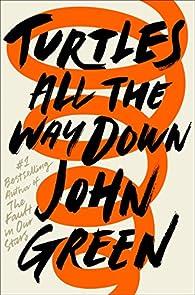Turtles All The Way Down par John Green
