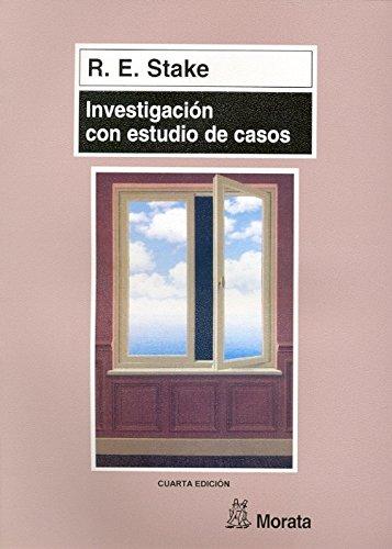 Investigación con estudio de casos por Robert E. Stake