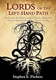 Lords of the Left-Hand Path: Verbotene Praktiken und spirituelle Ketzereien Von den Seth-Kulten bis zur Church of Satan
