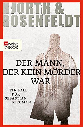 Der Mann, der kein Mörder war:Die Fälle des Sebastian Bergman (Ein Fall für Sebastian Bergman 1): Alle Infos bei Amazon