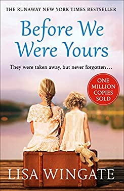 Before We Were Yours: The heartbreaking novel that has sold over one million copies