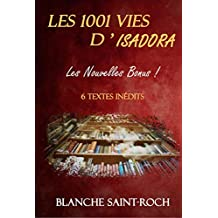 Les 1001 vies d'Isadora : Les Nouvelles Bonus !: 6 textes inédits