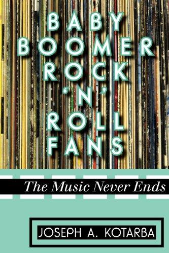 Como Descargar En Mejortorrent Baby Boomer Rock 'n' Roll Fans: The Music Never Ends PDF Online