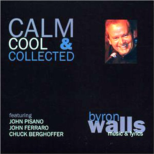 calm cool and collected by byron walls on amazon music. Black Bedroom Furniture Sets. Home Design Ideas