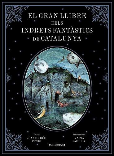 El Gran Llibre Dels Indrets Fantàstics De Catalunya por Joan de Déu Prats Pijoan