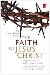 The Faith of Jesus Christ: Exegetical, Biblical and Theological Studies