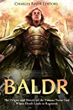 Baldr: The Origins and History of the Famous Norse God Whose Death Leads to Ragnarok (English Edition)