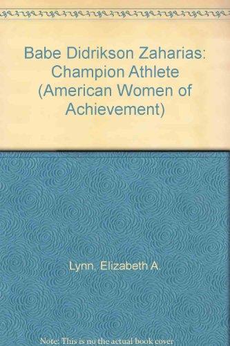 Babe Didrikson Zaharias: Champion Athlete (American Women of Achievement) por Elizabeth A. Lynn