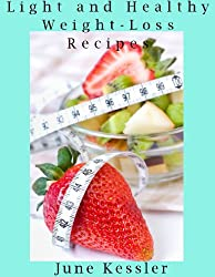 Light and Healthy Weight-Loss Recipes (Delicious Recipes Book 22) (English Edition)
