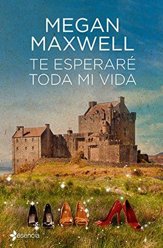Te esperaré toda mi vida (Volumen independiente nº 1) por Megan Maxwell
