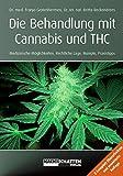 Die Behandlung mit Cannabis und THC: Medizinische Möglichkeiten, Rechtliche Lage, Rezepte, Praxistipps