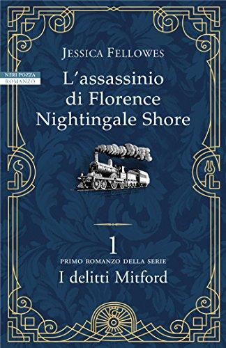 L'assassinio di Florence Nightingale Shore: Primo romanzo della serie I delitti di Mitford (I delitti Mitford Vol. 1)