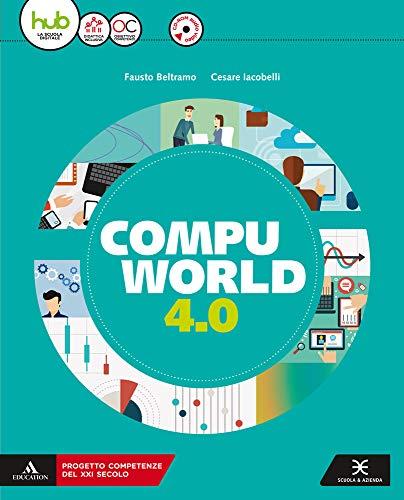 Compuworld 4.0. Per gli Ist. tecnici e professionali. Con e-book. Con espansione online. Con CD-ROM