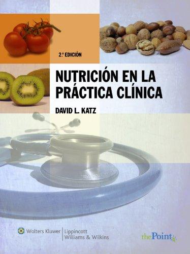 Nutrición en la práctica clínica por David L. Katz