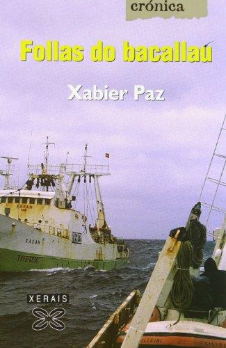 Follas do bacallau (Edición Literaria - Crónica - Mundos) por Xabier Paz