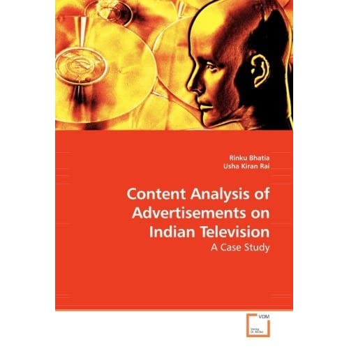Content Analysis of Advertisements on Indian Television: A Case Study by Rinku Bhatia (2010-01-08)