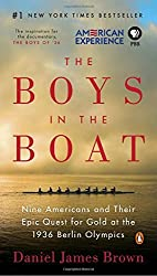 The Boys in the Boat: Nine Americans and Their Epic Quest for Gold at the 1936 Berlin Olympics by Daniel James Brown (2016-07-26)
