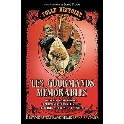 Folle histoire -les gourmands mémorables
