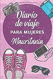 Diario De Viaje Para Mujeres Mauritania: 6x9 Diario de viaje I Libreta para listas de tareas I Regalo perfecto para tus vacaciones en Mauritania