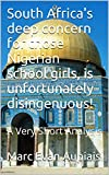 South Africa's deep concern for those Nigerian school girls, is unfortunately disingenuous!: A Very Short Analysis (English Edition)