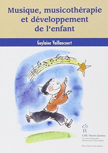 Musique, musicothérapie et développement de l'enfant par Guylaine Vaillancourt