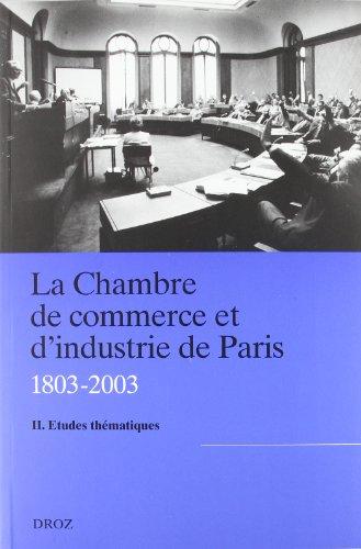 La chambre de commerce et d'industrie de Paris (1803-2003) : Tome 2, Etudes thématiques par Paul Lenormand