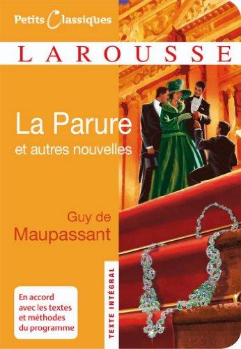 La parure et autres nouvelles (Petits Classiques Larousse t. 148)