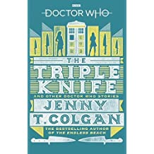 Doctor Who: The Triple Knife: And Other Doctor Who Stories