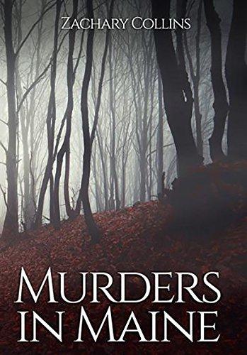 Murders in Maine (English Edition) por Zachary Collins