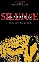 One Hundred Days of Silence: America and the Rwanda Genocide by Jared Cohen (2007-02-01)