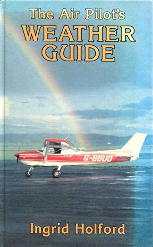 The Air Pilot's Weather Guide por Ingrid Holford