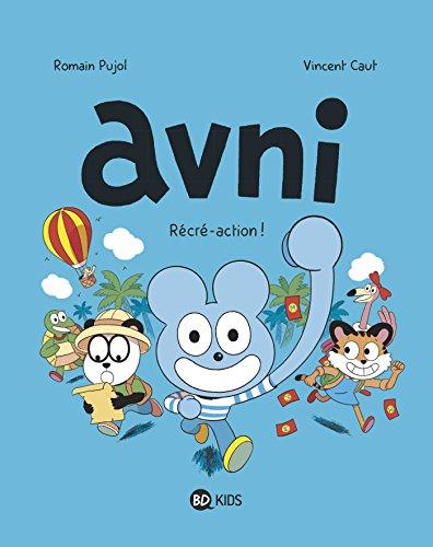 Avni, Tome 03: Récré-action par Romain Pujol