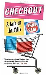 [(Checkout: A Life on the Tills )] [Author: Anna Sam] [Jul-2009]