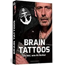 Brain-Tattoos: Du bist was du denkst!