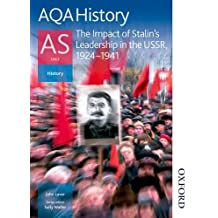 AQA History AS: Unit 2 - The Impact of Stalin's Leadership in the USSR, 1924-1941: The Impact of Stalin's Leadership in the USSR, 1928-1941: Student's Book