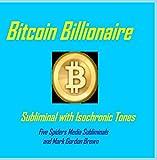 Bitcoin Billionaire Subliminal with Isochronic Tones