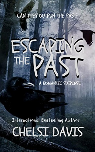 Escaping the Past (Escape from Reality Series Book 14) by [Davis, Chelsi]