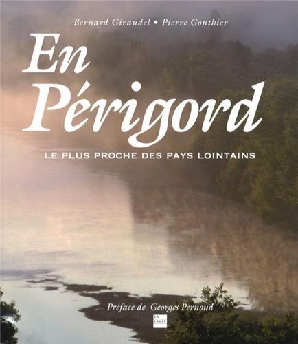 En Périgord : Le plus proche des pays lointains