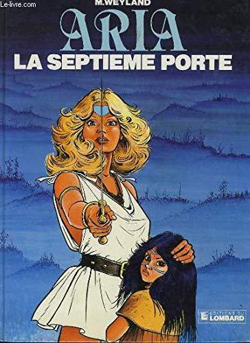 ARIA T 3 LA SEPTIEME PORTE par Michel Weyland