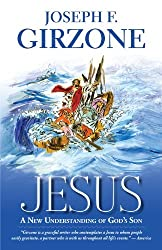 Jesus: A New Understanding of God's Son by Joseph F. Girzone (2012-08-15)