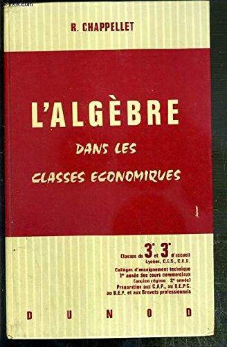 L'ALGEBRE DANS LES CLASSES ECONOMIQUES - CLASS...
